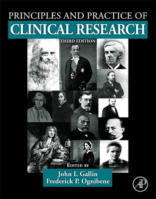 Principles and Practice of Clinical Research By Gallin, John I. (EDT)/ Ognibene, Frederick P. (EDT)