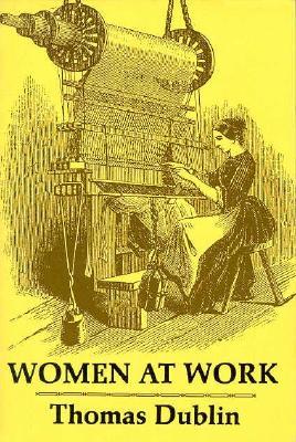 Women at Work By Dublin, Thomas L.