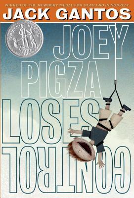 Joey Pigza Loses Control By Gantos, Jack