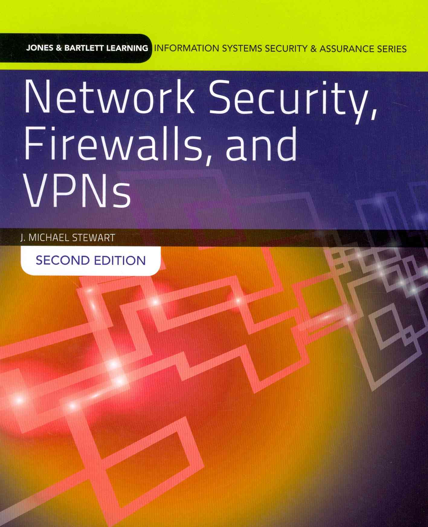Network Security, Firewalls, and Vpns By Stewart, J. Michael
