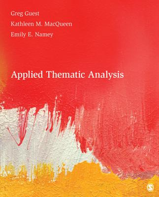 Applied Thematic Analysis By Guest, Gregory S./ Macqueen, Kathleen/ Namey, Emily E.